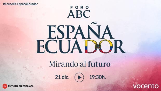 Foro España Ecuador, mirando al futuro